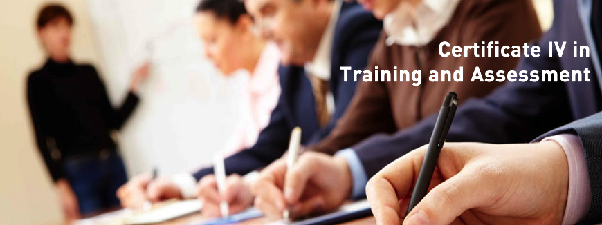 Certificate IV in Training and Assessment (TAE40116)